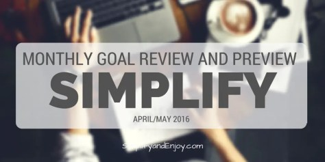 Simplify and Enjoy March monthly goals may 2016