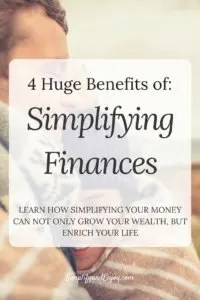Reduce stress and mess in your life by simplifying your finances!
