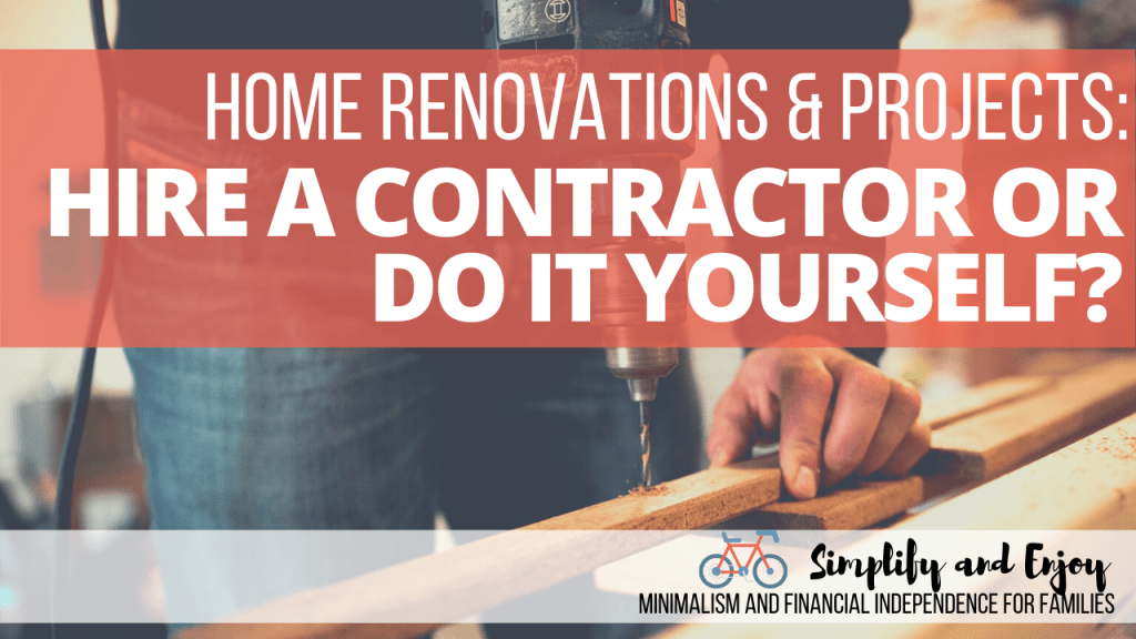 Turning a house into a home can be a rewarding part of being a homeowner…or it can be a nightmare. Get tips on how to figure out if going DIY or getting a contractor is the way to go! #diy #homereno #homeprojects #podcast #family #fi
