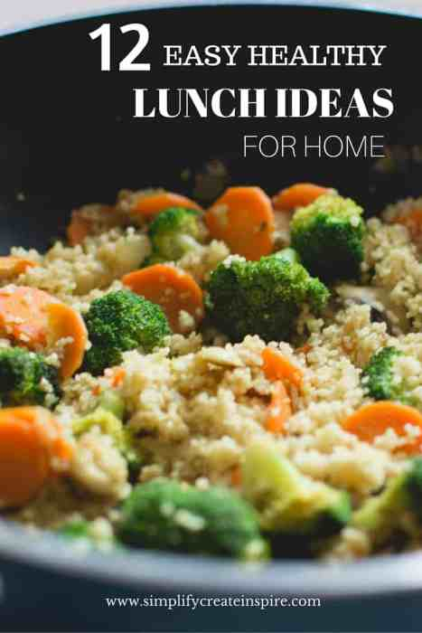 12 Easy Healthy Lunch Ideas for home - whether you are working at home or just home in general, these light lunch ideas are great