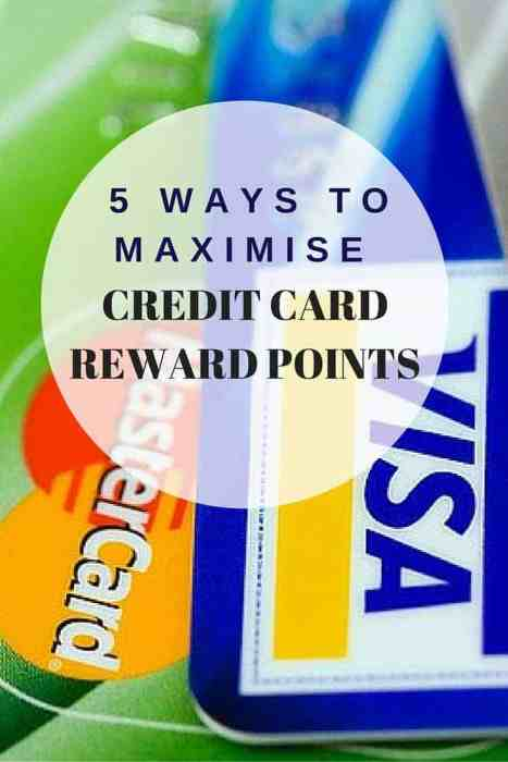 5 Ways to Maximise Credit Card Reward Points - How to make the most of your points.