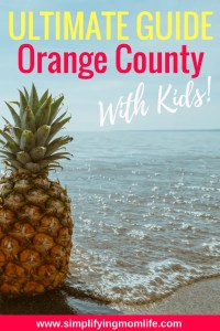 Ultimate Guide to Orange County with Kids - Perfect for our OC vacay! It's got 150 things to do in Orange County with Kids!