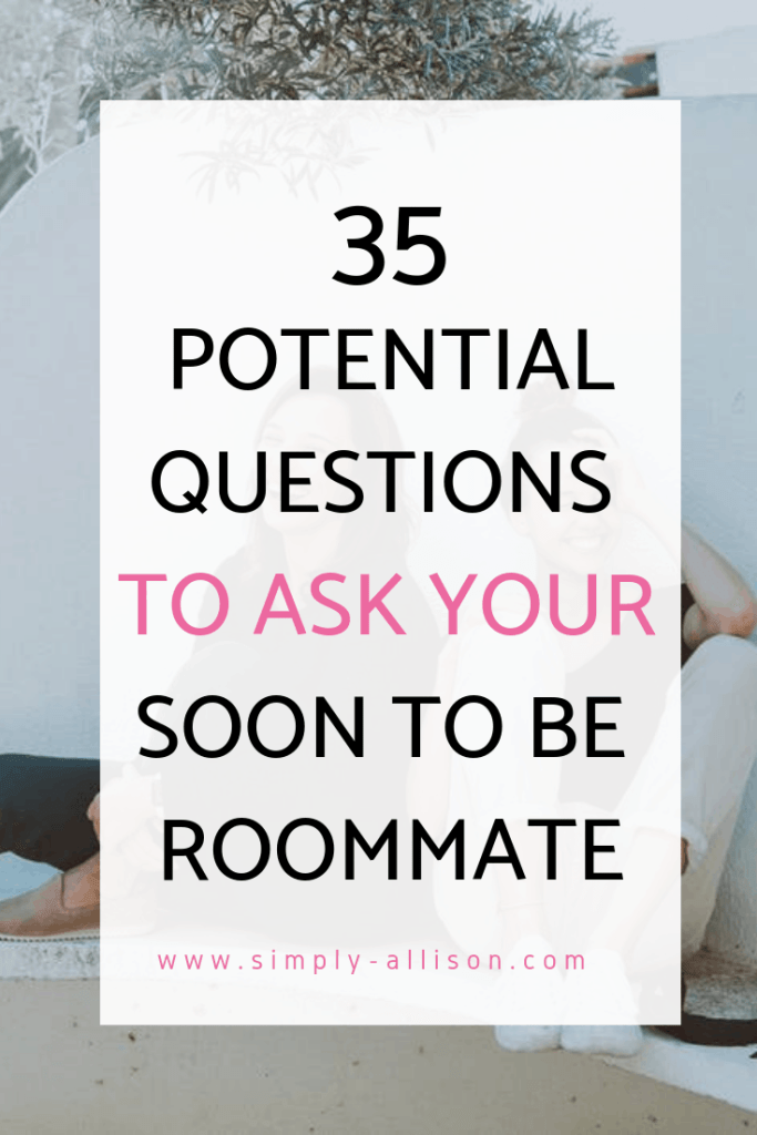35 Questions to Ask Your Potential Roommate