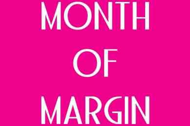 Month of Margin 22