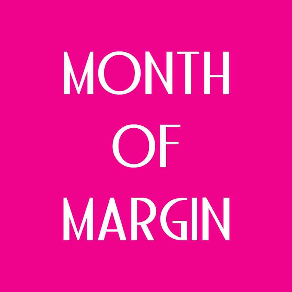 Month of Margin 1