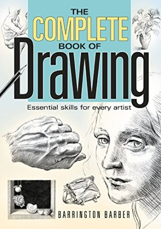 Barrington Barber - The Complete Book of Drawing: Essential Skills for Every Artist