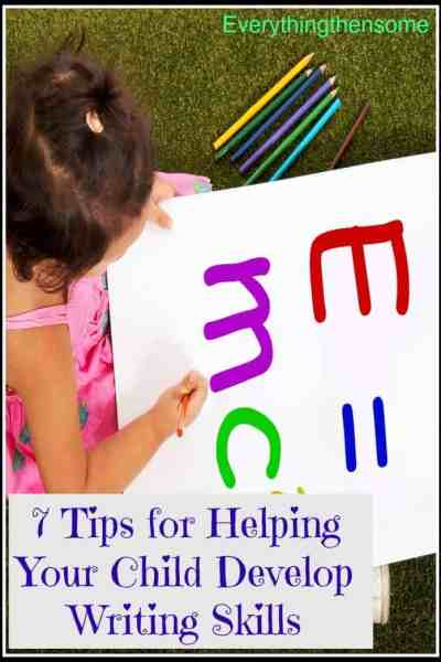 7 Tips for Helping Your Child Develop Writing Skills