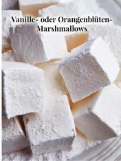 Simply kreativ - Vanille- oder Orangenblüten-Marshmallows - Hüttenzauber Rezepte für den Thermomix - 0118