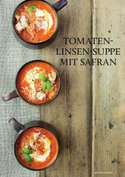 Gesund und fix - Kochen mit dem Thermomix - Tomaten-Linsen-Suppe mit Safran 0218