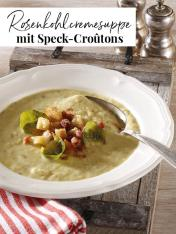 Rezept - Rosenkohlcremesuppe mit Speck-Croutons - Simply Kreativ Extra – Leckere Ideen für den Thermomix® 02/2019