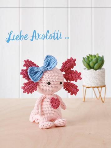 Häkelanleitung - Liebe Axolotti - Simply Häkeln 03/2019