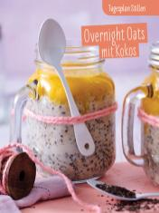 Rezept - Overnight-Oats mit Kokos - Simply Kochen Sonderheft - Ernährung in der Schwangerschaft - mit Nina Kämpf von Mamaaempf
