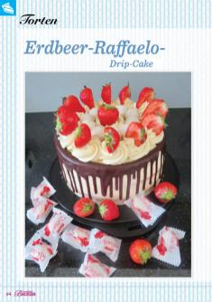 Backanleitung - Erdbeer-Raffaelo-Drip-Cake - Das große Backen - 04/2019