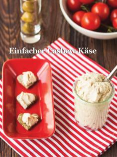 Rezept - Einfacher Cashew-Käse - Healthy Vegan Sonderheft - Sommerspecial