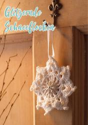Häkelanleitung - Glitzernde Schneeflocken - Simply Häkeln kompakt Weihnachtsdeko 01/2021