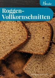 Rezept - Roggen-Vollkornschnitten - Simply Backen kompakt Vollkorn – 01/2021