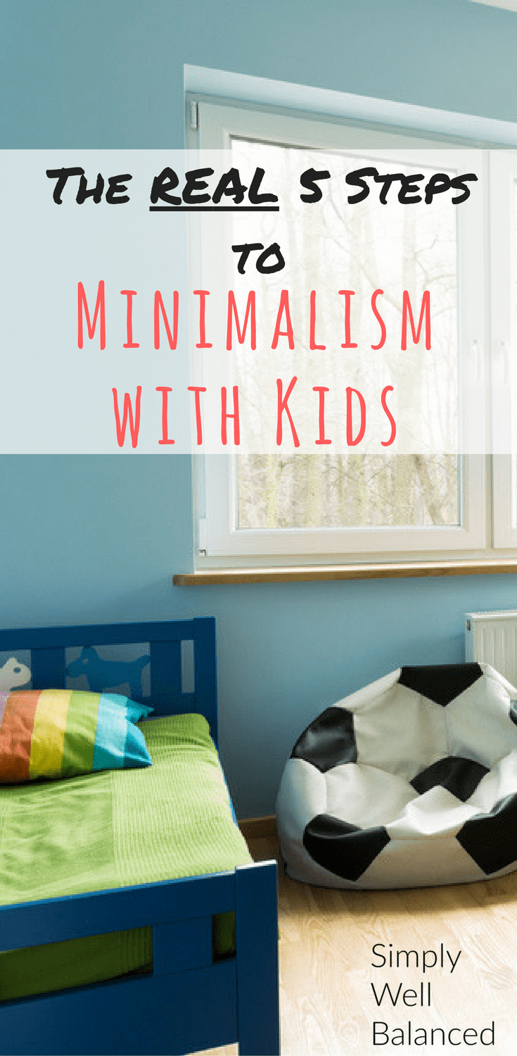 The 5 steps to getting started with minimalism with kids | Declutter with kids | How to be a minimalist when you have kids