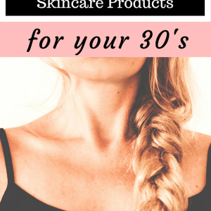 5 Must have anti-aging skincare products for your 30's | affordable anit-aging skincare | skincare in your 30's | simply-well-balanced.com