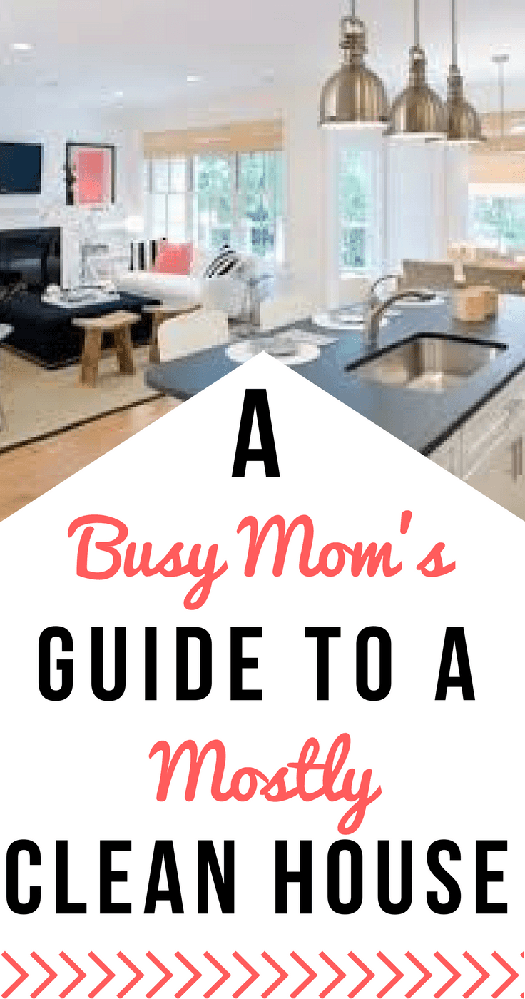 Busy mom tips to keep your house mostly clean, most of the time | lazy girl cleaning hacks | clean house tips for busy moms | simply-well-balanced.com |