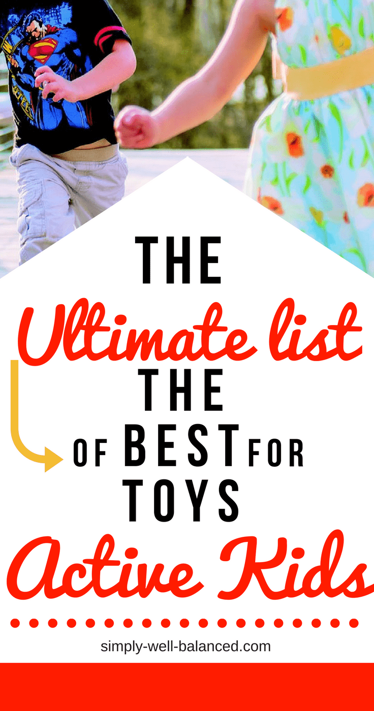 The most amazing gifts for high energy kids| gift guide for active kids | adhd toys|sensory toys |outdoor toys|toys for active kids|simply-well-balanced.com