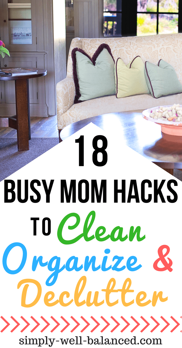 The best busy mom hacks to help you clean, organize and declutter your home | simplify | simple living | household hacks | simply-well-balanced.com