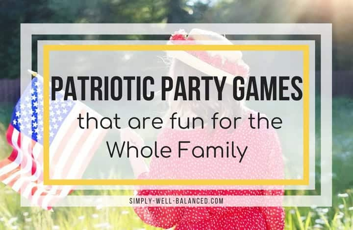 Patriotic Party Games That Are Fun For The Whole Family Simply