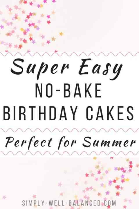 Super easy and amazingly yummy no bake birthday cake recipes. Perfect for when it's too hot to turn on the oven, or if you burn everything you bake. Summer birthday party party treats that your kids will love.