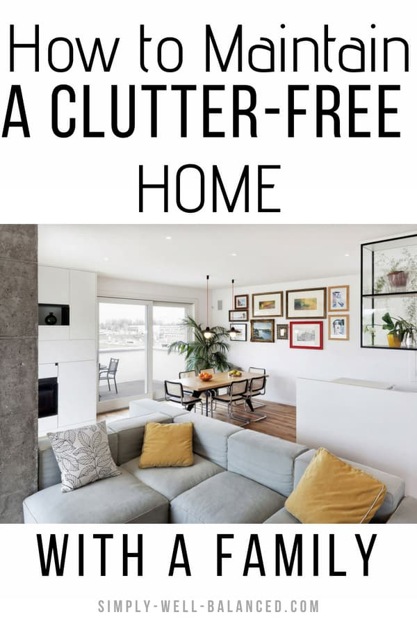 Do you dream about having a clutter free home? Its possible if you follow these tips taking inspiration from minimalism. Learn how to declutter and simplify your home and take the stress out of homemaking and have more time to enjoy your family. Tips to get your house organized with kids. Minimalist living tips for a neat and tidy home. #declutter #simpleliving #minimalism #minimalist #clutterfree #declutter #organizedhome