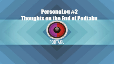 Photo of PersonaLog #2:  Thoughts on the End of Podtaku
