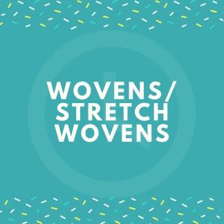 Wovens/Stretch Wovens