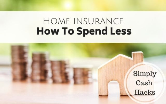Home Insurance: How To Spend Less
