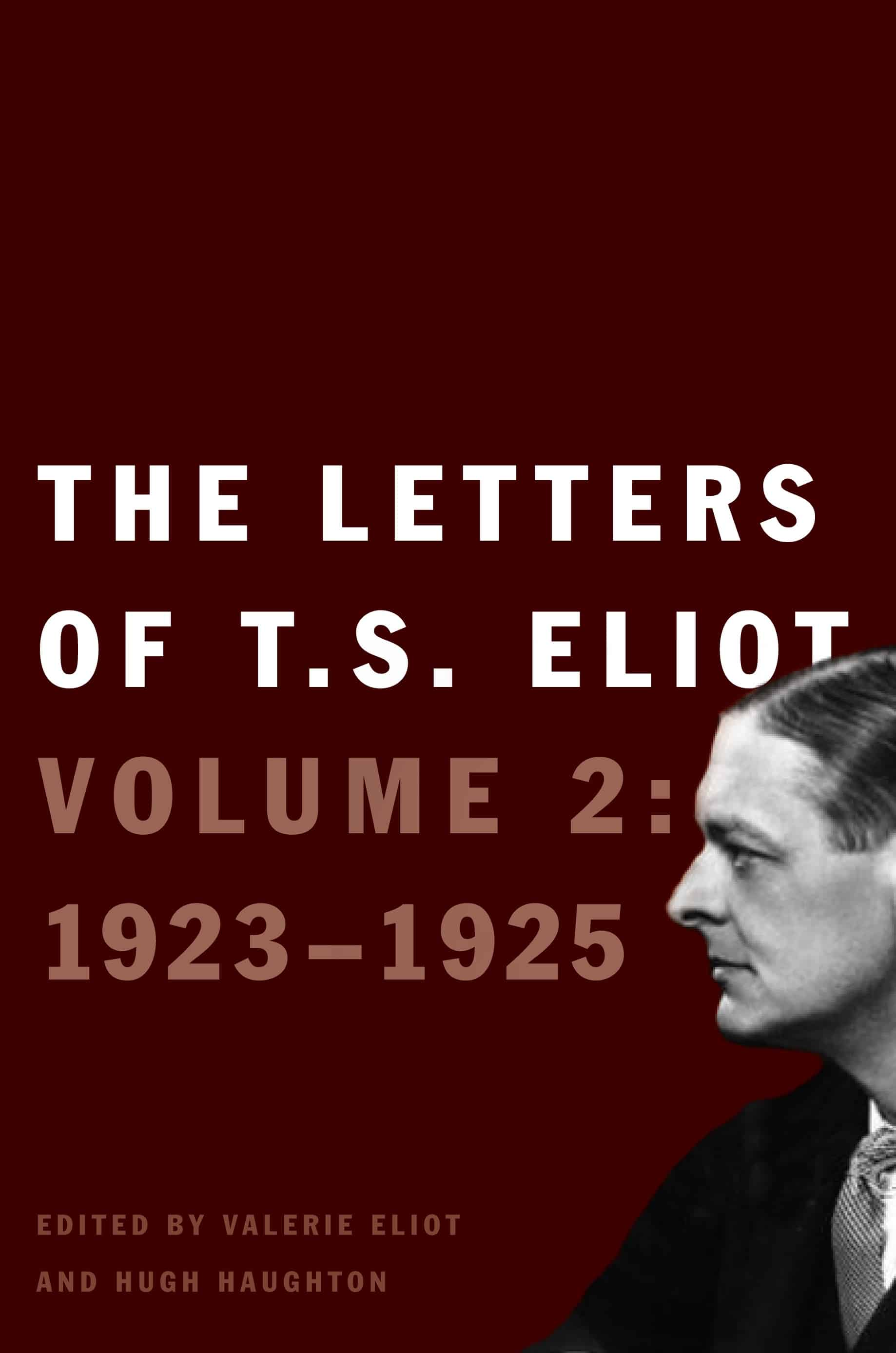 Eliot vol 2 jacket - The Letters of T. S. Eliot Volume 2: 1923-1925