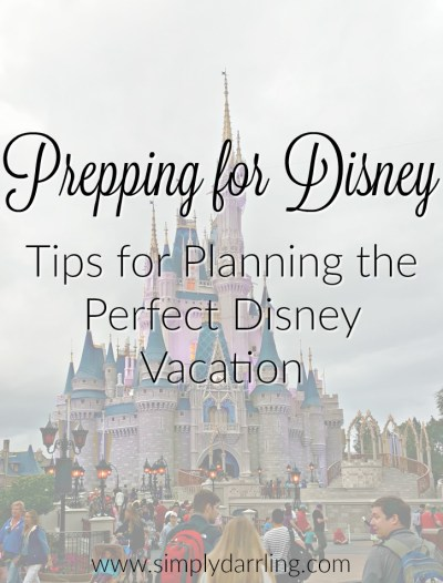 Prepping For Disney - 5 Tips for Planning the Perfect ...