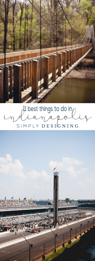 11 Best Things To Do in Indianapolis