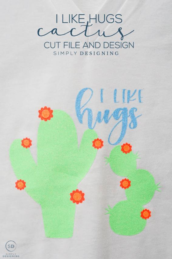 I Like Hugs Cactus Cut File
