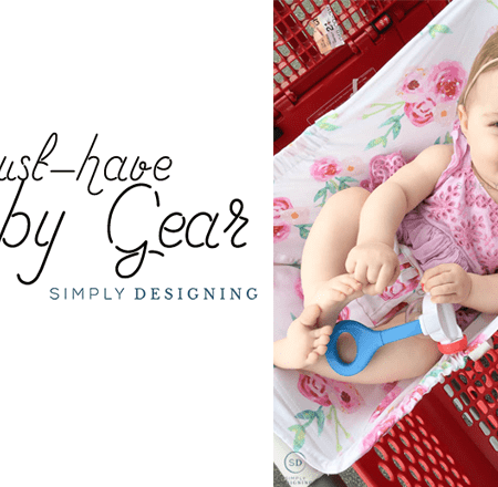Must have Baby Gear 6-12 months