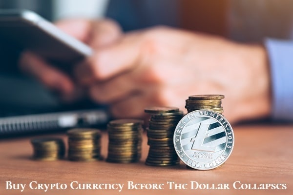 Buy Crypto Currency Before The Dollar Collapses