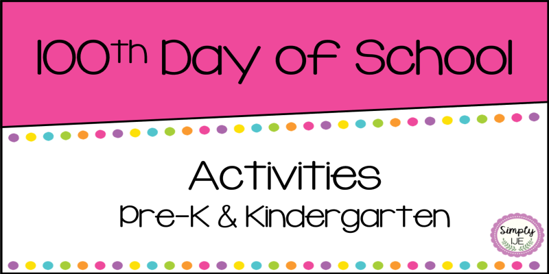 100th Day of School Activities | Pre-K & Kindergarten