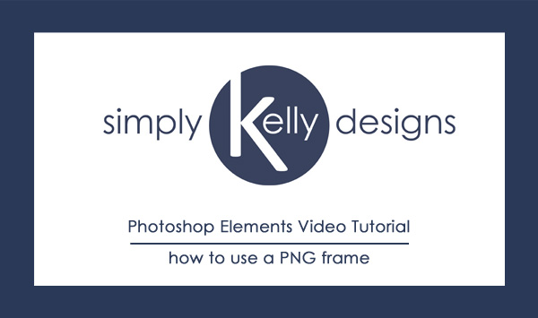 Photoshop Elements 10: How To Use A PNG Frame