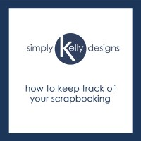 How To Keep Track Of Scrapbook Layouts by Simply Kelly Designs #scrapbooking #organization
