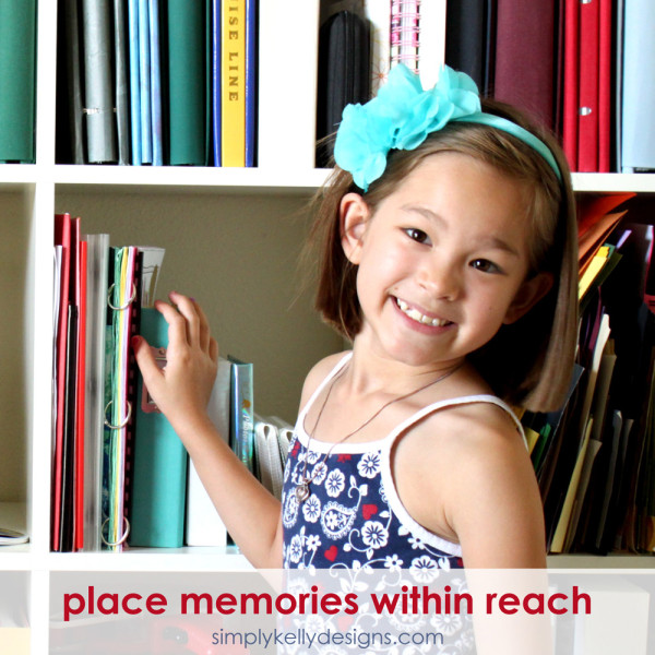 Place Memories Within Reach by Simply Kelly Designs #organization #memorykeeping #scrapbooking #craftingwithkids