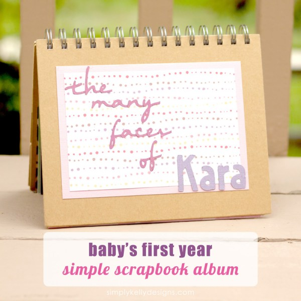 Baby's First Year Simple Scrapbook Album by Simply Kelly Designs #baby #firstyear #scrapbooking