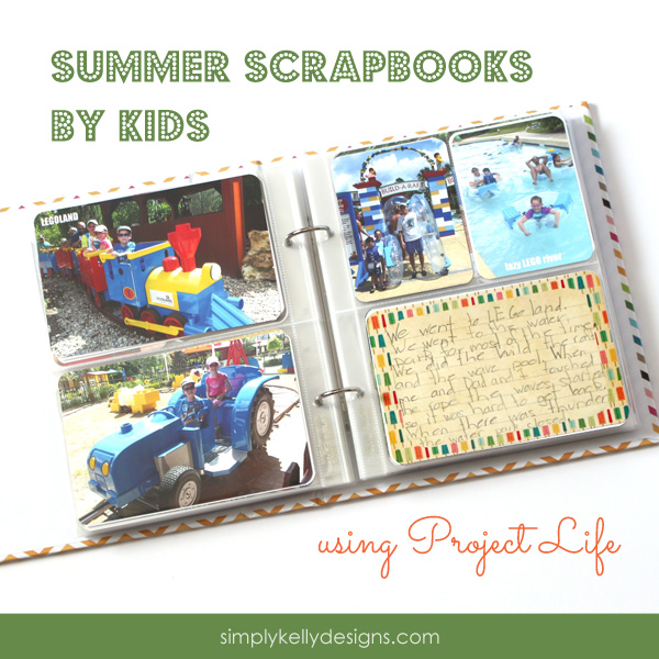 Summer Scrapbooks by Kids Using Project Life by Simply Kelly Designs #scrapbooking #craftingwithkids #ProjectLife
