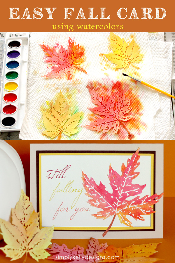 Still Falling For You Card by Simply Kelly Designs #fall #cardmaking #silhouette #watercolors #fallleaves #cards #silhouettechallenge
