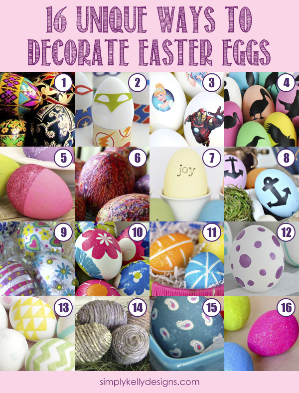 Want to go beyond dyeing eggs this Easter? Try one of these 16 Unique Ways To Decorate Easter Eggs #Easter #EasterEggs #eggdecorating #simplykellydesigns