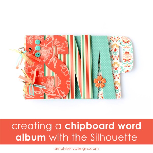 Step by step tutorial on how to make a chipboard album with the Silhouette