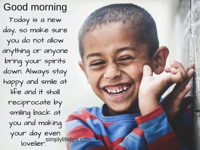 Always Stay Happy And Smile At Life - Morning Quote