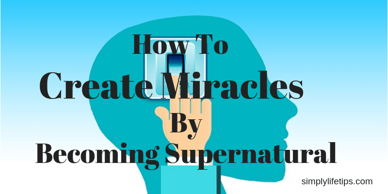 Create Miracles Become Supernatural Meditation And Heart Coherence