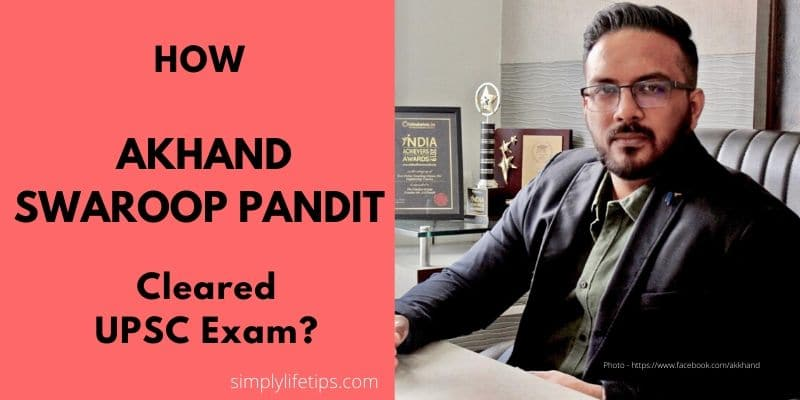 Akhand Swaroop Pandit Cleared UPSC Exam
