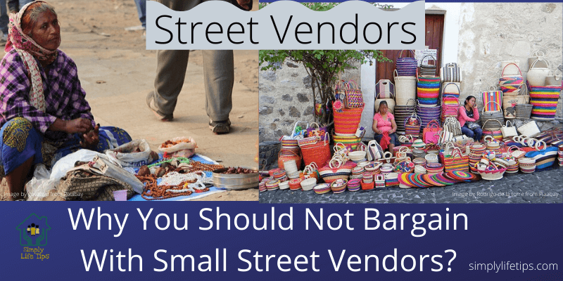 Why You Should Not Bargain With Small Street Vendors?